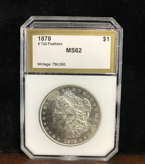 PCI GRADED MS62 1878 - 8 TAIL FEATHERS MORGAN SILVER DOLLAR
