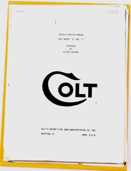 Colt Model D, E, and I Factory Repair/Service Manual, Prepared by Alfred DeJohn