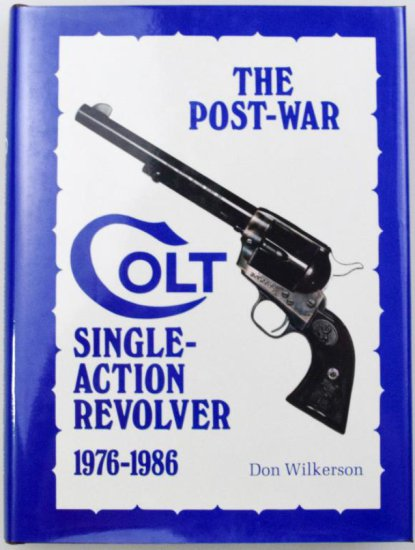 The Post War Colt Single Action Army Revolver 1976-1986