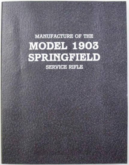 Manufacture of the Model 1903 Springfield Service