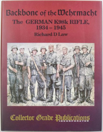 Backbone of the Wehrmacht, The German K98k Rifle 1934-1945