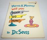 First Edition Marvin K. Mooney, Will you Please Go Now! by Dr. Seuss - BE13 C. 1972 Nice Condition!