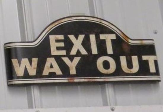 """""""Exit Way Out"""" Metal Sign"""