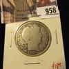 958 . 1907-S Barber Half Dollar, G, value $18