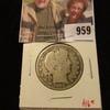 959 . 1908-D Barber Half Dollar, G, value $16