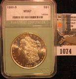 1074. 1880-S Morgan dollar graded MS 67 by NTC