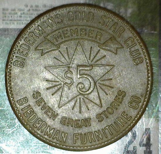 """""""Biederman's Gold Star Club/Member/$5/Seven Great Stores/Beiderman Furniture Co."""", """"One Coin Good Fo"""
