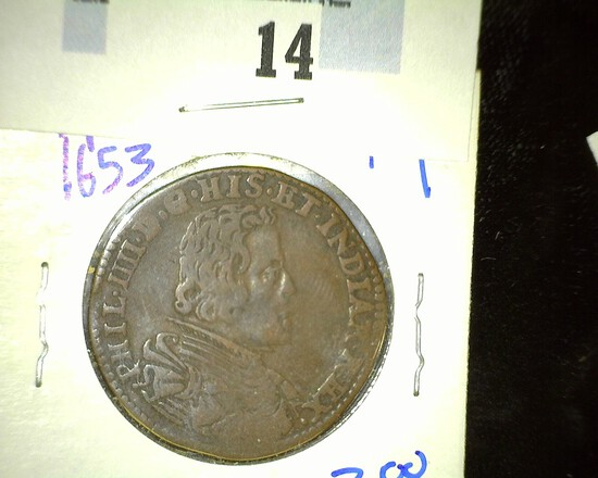 1653 Half Dollar Sized Spanish Jetton With King Philip On The Front.  The Reverse Is Rotated 90 Degr