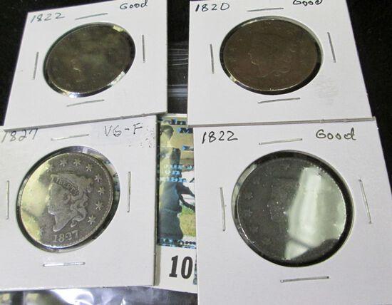 (4) U.S.Large Cents: 1820 Good; (2) 1822 Good; & 1827 VG-F.