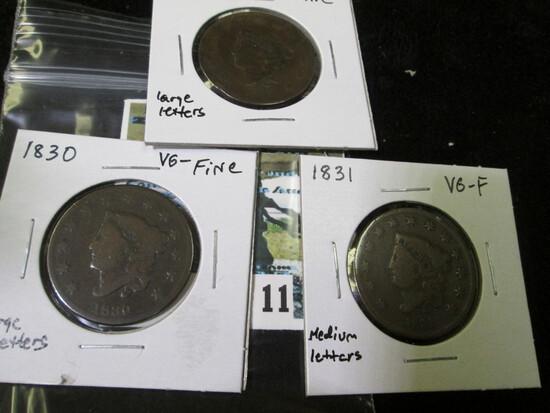 (3) U.S. Large Cents: 1830 Large letters VG-Fine; 1831 Medium Letters VG-F; & 1832 Large letters, Fi
