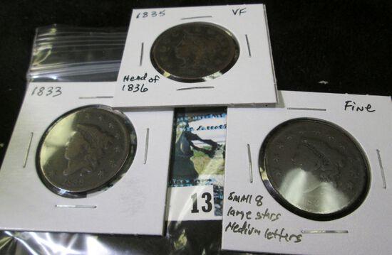 (3) U.S. Large Cents: 1833 VG-F; 1834 small 8, large stars, medium letters, Fine; & 1835 head of 183