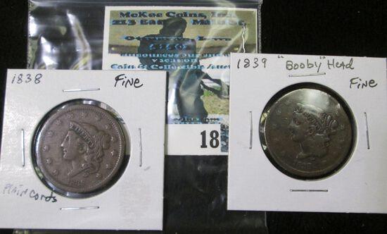 (2) U.S. Large Cents: 1838 Plain Cords, Fine & 1839 Booby Head, Fine.