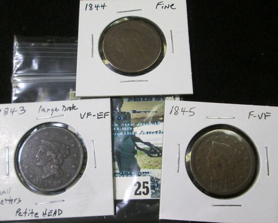 (3) U.S. Large Cents: 1843 large date, small letters, petite head, VF-EF; 1844 Fine; & 1845 F-VF.
