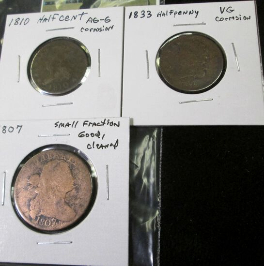 (3) coins: 1810 AG-G & 1833 VG U.S. Half Cents both with some corrosion; & 1807 U.S. Large Cent, sma