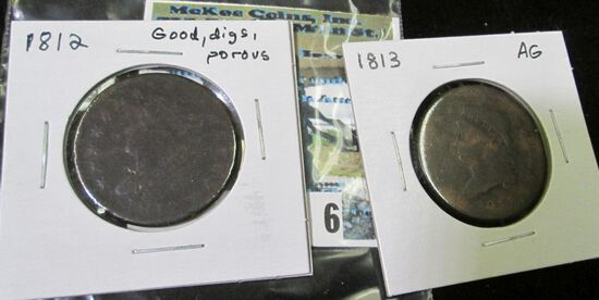 Two Classic Head U.S. Large Cents: 1812 Good with digs & porous, & 1813 AG.