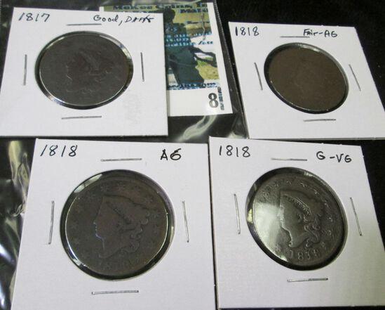 1817 U.S. Large Cent, Good but Dark; & (3) 1818 U.S. Large Cents, Fair-AG, AG, & G-VG.