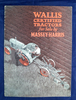 Massey-Harris Company - Wallis Certified Tractors brochure, 31 pages, color cover