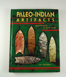 Hardback Book: Paleo-Indian Artifacts Identification and Value Guide by Lar Hothem, 379 pages.