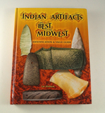 Hardback Book: Indian Artifacts the Best of the Midwest Identification and Value Guide.