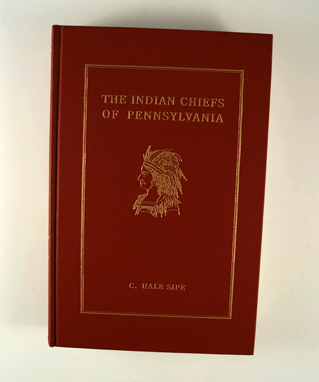 Hardback Book: The Indian Chiefs of Pennsylvania by C. Hale Sipe.