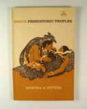 Book: Ohio's Prehistoric Peoples signed by Martha A. Potter.