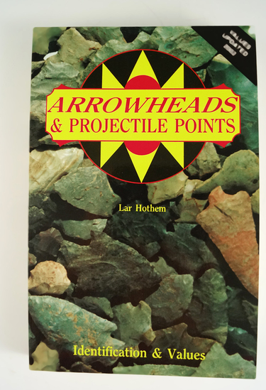 Book: Arrowheads & Projectile Points Identification and Values by Lar Hothem.
