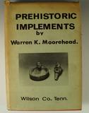 Hardcover book: Prehistoric Implements by Warren K. Moorehead, 2nd. printing.