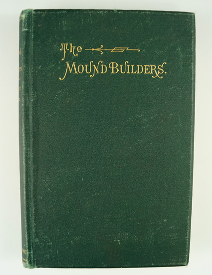 """""""The Moundbuilders; Archaeology of Butler Co., Ohio"""" by J.P. MacLean 1893."""