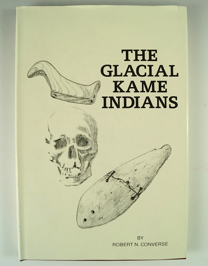 """""""The Glacial Kame Indians"""" by Robert N. Converse."""