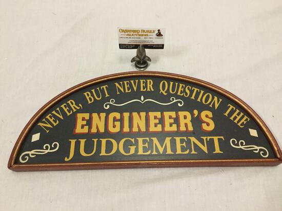 Hand made wooden wall hanging sign - Never, But Never Question The Engineer?s Judgement