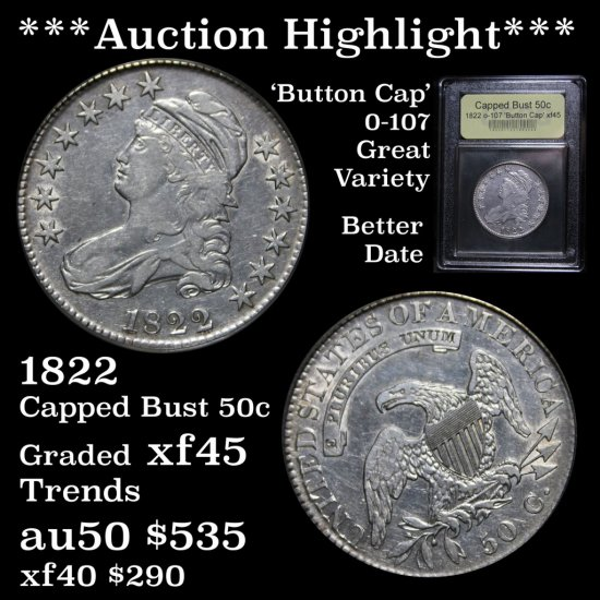 ***Auction Highlight*** 1822 o-107 Capped Bust 50c Graded xf+ USCG (fc)