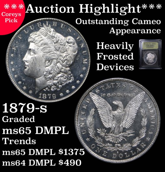 ***Auction Highlight*** 1879-s Morgan Dollar $1 Graded GEM Unc DMPL By USCG Spectacular DMPL (fc)