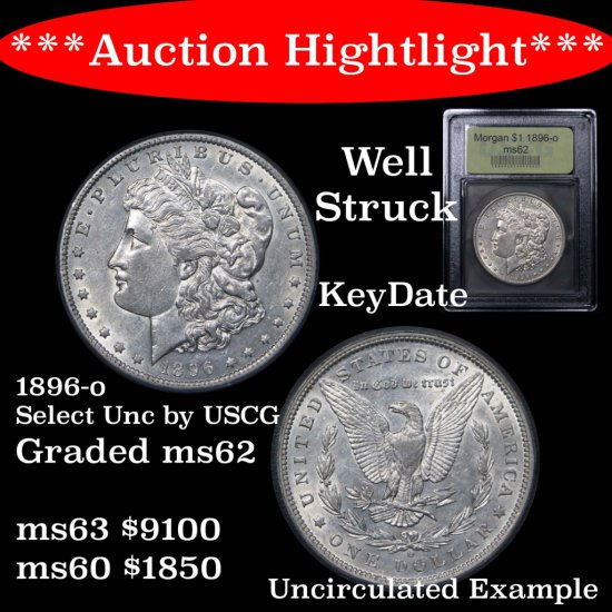 ***Auction Highlight*** Key date 1896-o Morgan Dollar $1 Graded Select Unc By USCG Well struck (fc)