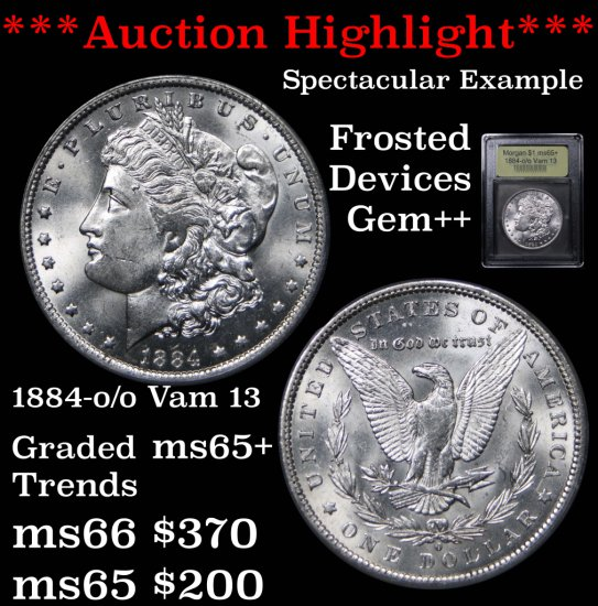 ***Auction Highlight*** 1884-o/o Vam 13 Morgan $1 Superb eye appeal Graded GEM+ Unc By USCG (fc)