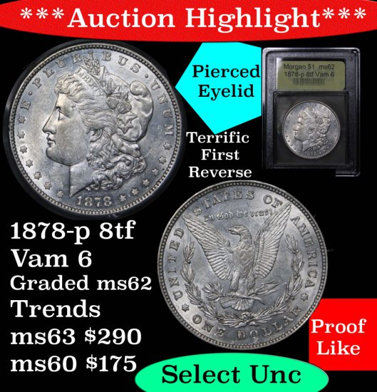***Auction Highlight*** 1878-p 8tf Vam 6 Morgan $1 Pierced eyelid' Graded Select Unc By USCG (fc)