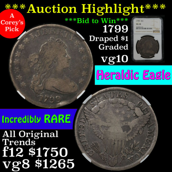 ***Auction Highlight*** Incredibly rare NGC 1799 Draped Bust Dollar $1 Graded vg10 by NGC (fc)
