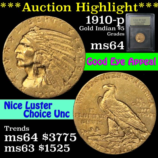 ***Auction Highlight*** 1910-p Gold Indian Half Eagle $5 Graded Choice Unc