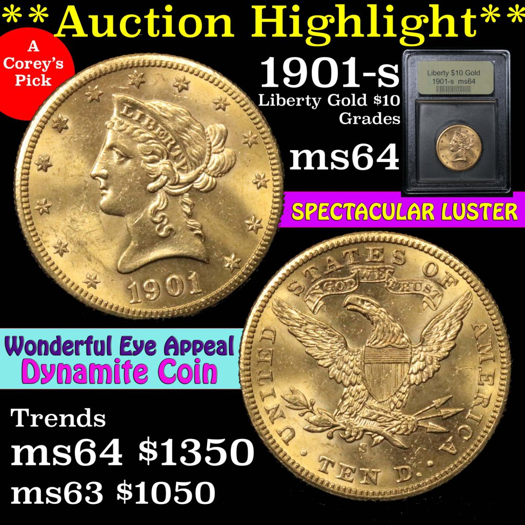 ***Auction Highlight*** 1901-s Gold Liberty Eagle $10 Graded Choice Unc by