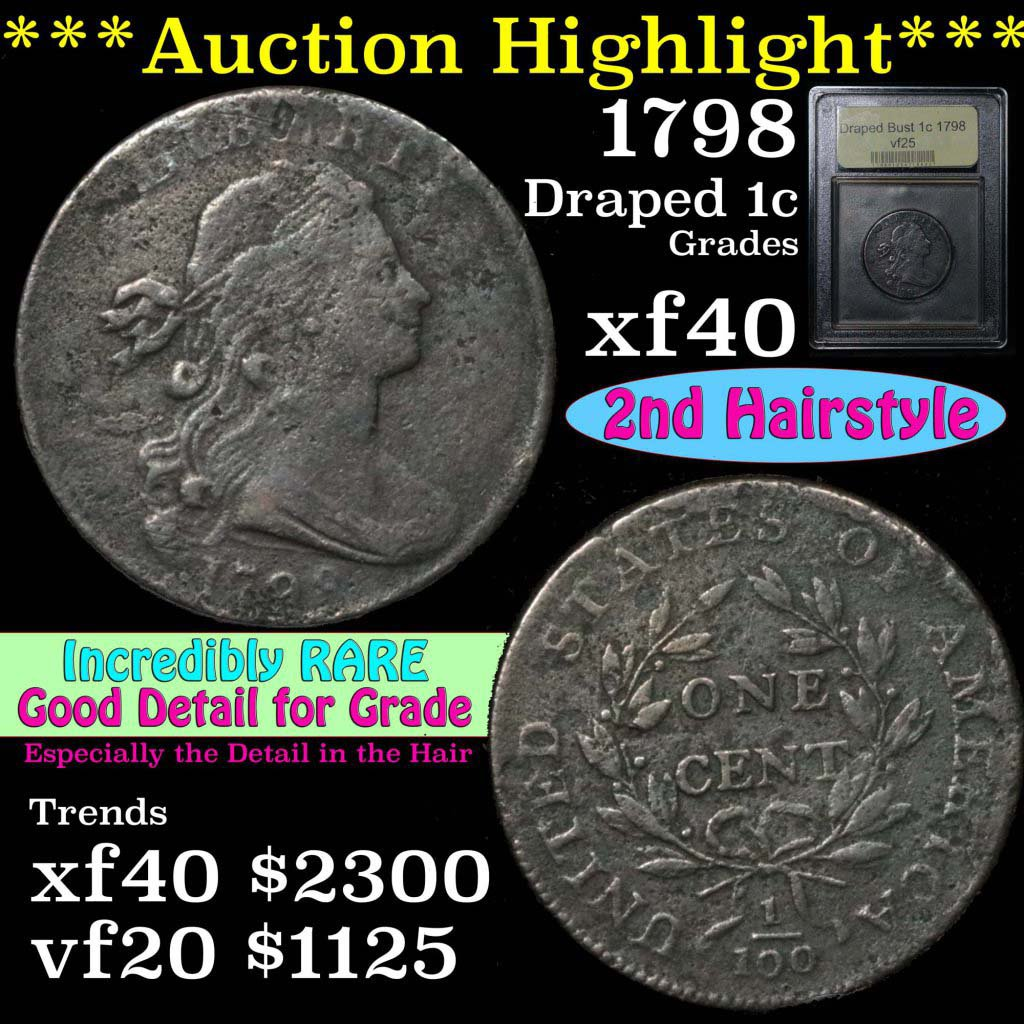 ***Auction Highlight*** Incredibly rare 1798 Draped Bust Large 1c Graded vf+ By USCG 2nd hair (fc)