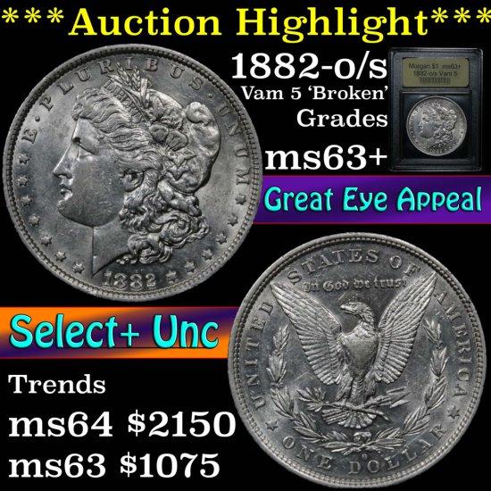 ***Auction Highlight*** 1882-o/s Vam 5 'Broken' Morgan Dollar $1 Graded Select+ Unc by USCG (fc)