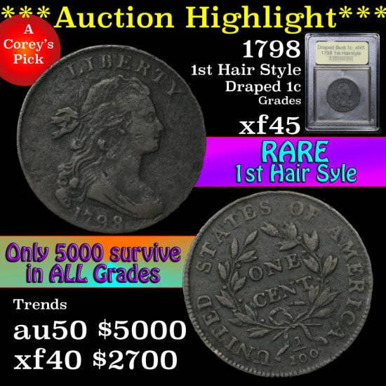 ***Auction Highlight*** 1798 1st Hairstyle Draped Bust Large Cent 1c Graded xf+ by USCG (fc)
