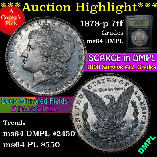 ***Auction Highlight*** 1878-p 7tf Morgan Dollar $1 Graded Choice Unc DMPL by USCG (fc)