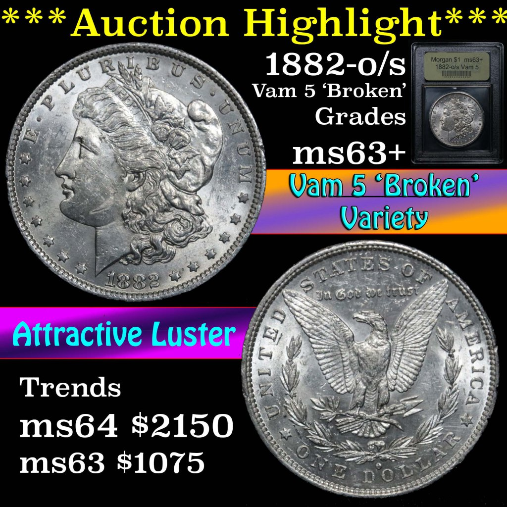 ***Auction Highlight*** 1882-o/s Vam 5 Broken Morgan Dollar $1 Graded Select+ Unc by USCG (fc)