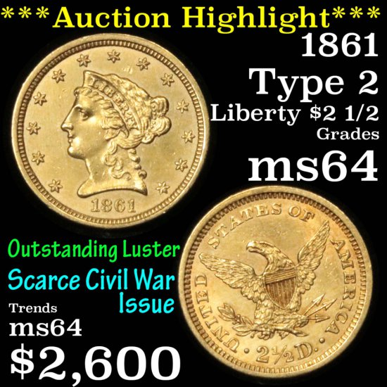 ***Auction Highlight*** 1861 Type 2 Gold Liberty Quarter Eagle $2 1/2 Grades Choice Unc (fc)