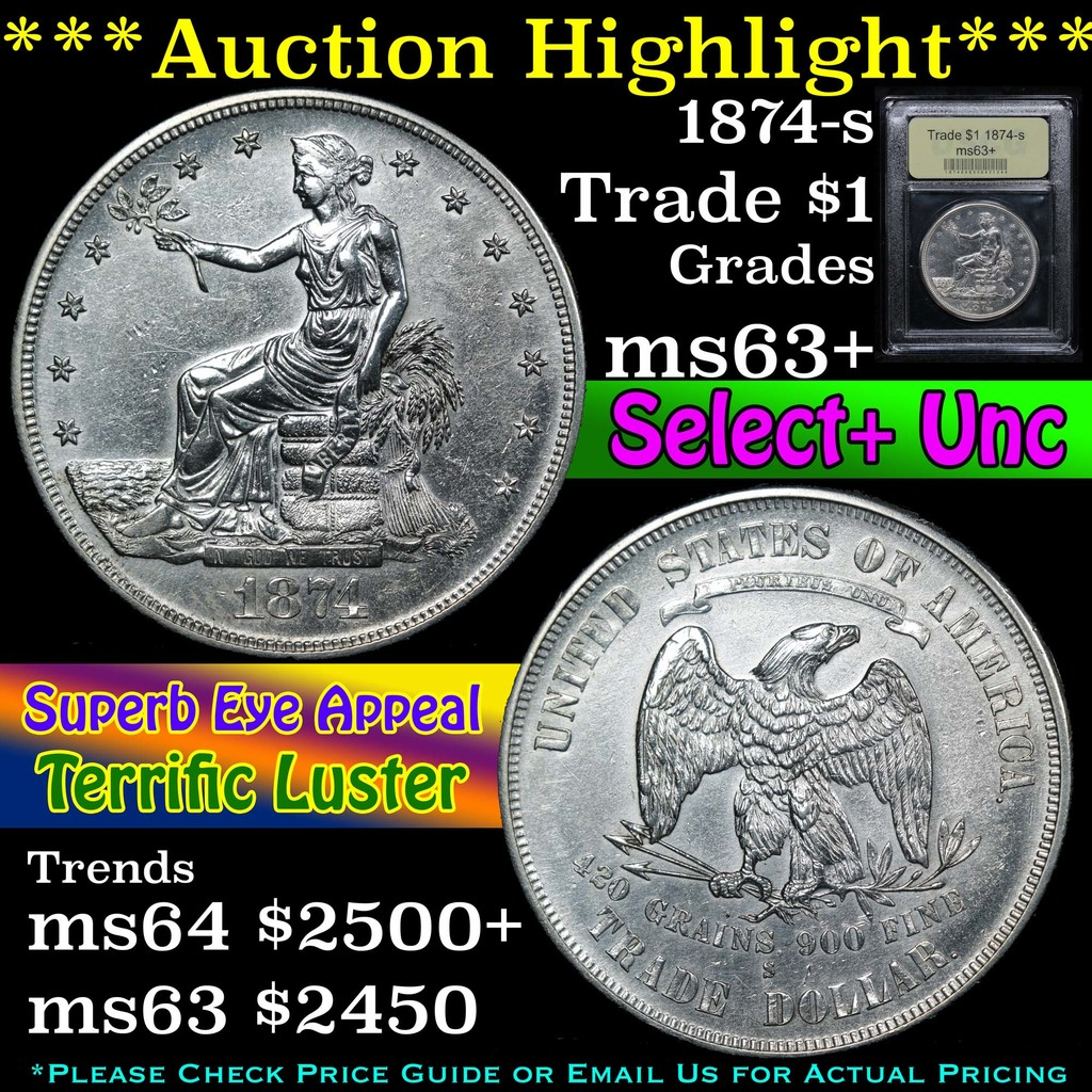 ***Auction Highlight*** 1874-s Trade Dollar $1 Graded Select+ Unc By USCG (fc)