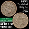 1852 Braided Hair Large Cent 1c Grades vf++