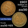 1907 Indian Cent 1c Grades AU, Almost Unc