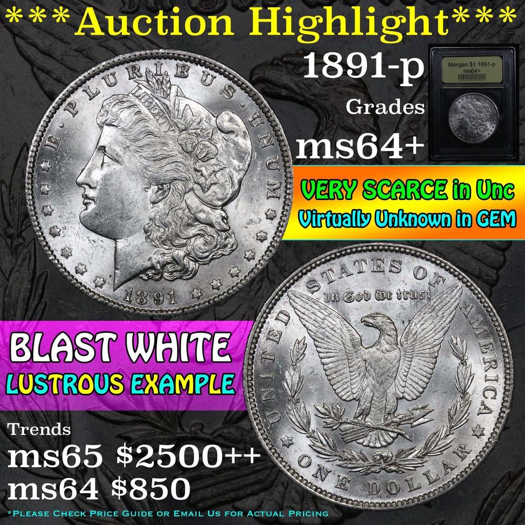 ***Auction Highlight*** 1891-p Morgan Dollar $1 Graded Choice+ Unc by USCG (fc)