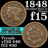 1848 Braided Hair Large Cent 1c Grades f+