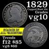 1829 Capped Bust Dime 10c Grades vg+